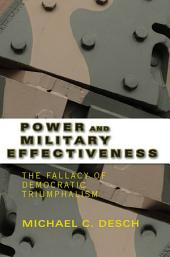 Power and Military Effectiveness: The Fallacy of Democratic Triumphalism