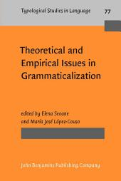 Theoretical and Empirical Issues in Grammaticalization