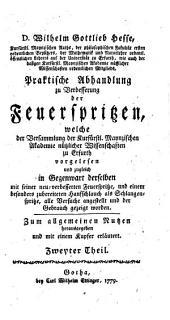 Praktische Abhandlung zu Verbesserung der Feuerspritzen: welche der Versammlung der Kurfürstl. Maynzischen Akademie ... zu Erfurth vorgelesen ...
