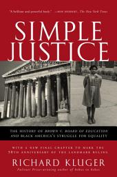 Simple Justice: The History of Brown v. Board of Education and Black America's Struggle forEquality