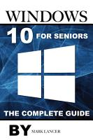 Windows 10 for Seniors  The Complete Guide PDF