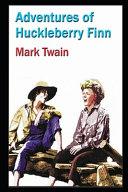 Adventures Of Huckleberry Finn By Mark Twain (Satire, Novel, Humor, Picaresque Fiction, Drama)