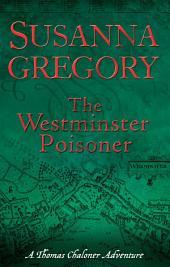 The Westminster Poisoner: Chaloner's Fourth Exploit in Restoration London