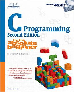 C Programming for the Absolute Beginner Book