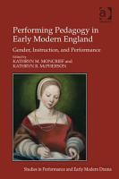 Performing Pedagogy in Early Modern England PDF