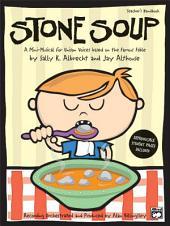 Stone Soup: A Mini-Musical for Unison Voices