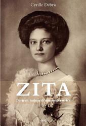 Zita: Portrait intime d'une impératrice
