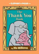 The Thank You Book  An Elephant and Piggie Book  PDF
