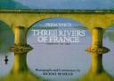 Three Rivers Of France Book PDF