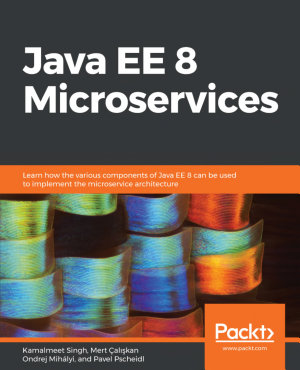 Java EE 8 Microservices PDF