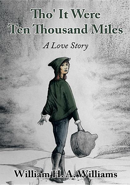 Download Tho  It Were Ten Thousand Miles Book