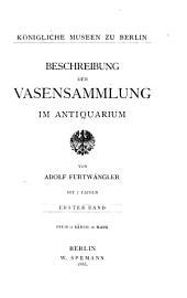 Königliche Museen zu Berlin. Beschreibung der Vasensammlung im Antiquarium