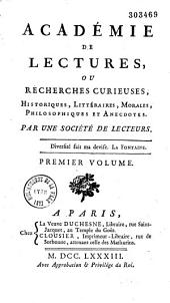 Académie de lecture, ou recherches curieuses, historiques, littéraires, etc...