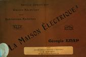 La maison électrique: service domestique électro-mécanique pour habitations modernes