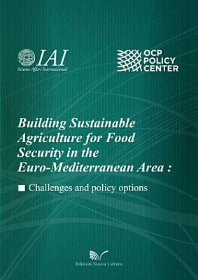 Building Sustainable Agriculture for Food Security in the Euro Mediterranean Area