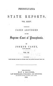 Pennsylvania State Reports Containing Cases Decided by the Supreme Court of Pennsylvania: Volume 35