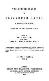 The Autobiography of Elizabeth Davis, a Balaclava Nurse, Daughter of Dafydd Cadwaladyr: Volume 1