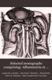 Selected monographs comprising Albuminuria in health and disease