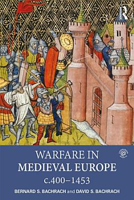 Warfare in Medieval Europe 400 1453