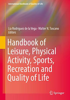 Handbook of Leisure  Physical Activity  Sports  Recreation and Quality of Life