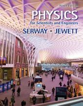 Physics for Scientists and Engineers: Edition 9