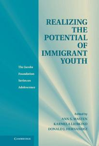 Realizing the Potential of Immigrant Youth PDF