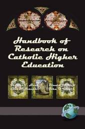 Handbook of Research on Catholic Higher Education