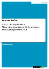 ARD/ZDF-Langzeitstudie Massenkommunikation: Mediennutzung und Nutzungsmotive 2005