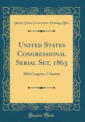 Download United States Congressional Serial Set  1863 Book
