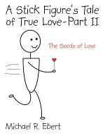A Stick Figure's Tale of True Love - Part 2 (The Seeds of Love)
