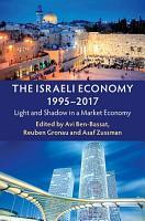 The Israeli Economy  1995   2017 PDF