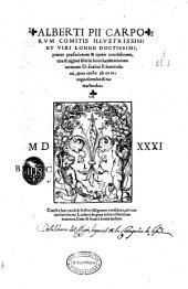 Alberti Pii Carporum Comitis... Tres [et] uiginti libri in locos lucubrationum uariarum D. Erasmi Roterodami, quos censet ab eo recognoscendos [et] retractandos