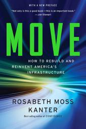 Move: How to Rebuild and Reinvent America's Infrastructure: Putting America's Infrastructure Back in the Lead