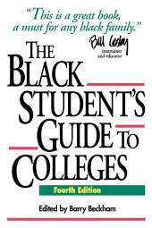 The Black Student's Guide to Colleges: Edition 4