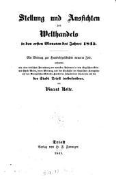 Stellung und Aussichten des Welthandels in den ersten Monaten des Jahres 1845