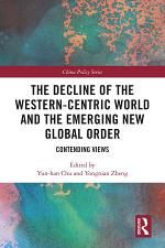 The Decline of the Western-Centric World and the Emerging New Global Order