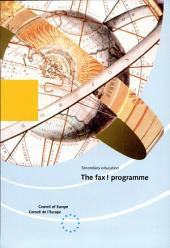 The Fax! Programme: Three Years of Experimentation, June 1989-October 1992 : the Fax! Newspaper : a Teaching Aid for Opening Up to Europe