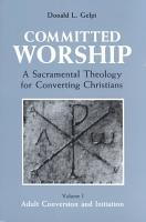 Committed Worship  The sacraments of ongoing conversion PDF