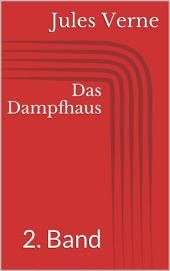 Das Dampfhaus - 2. Band