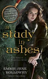 A Study in Ashes: Book Three in The Baskerville Affair