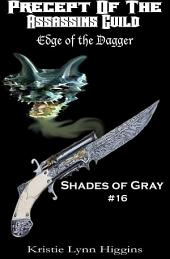 #16 Shades of Gray: Precept Of The Assassins Guild- Edge Of The Dagger
