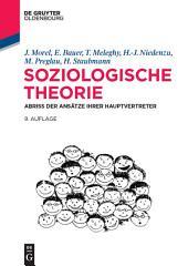 Soziologische Theorie: Abriss der Ansätze ihrer Hauptvertreter, Ausgabe 9