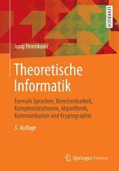 Theoretische Informatik: Formale Sprachen, Berechenbarkeit, Komplexitätstheorie, Algorithmik, Kommunikation und Kryptographie, Ausgabe 5