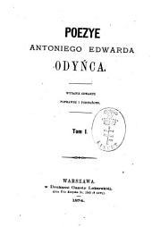 Poezye Antoniego Edwarda Odyńca: Tom 1
