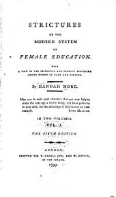 Strictures on the Modern System of Female Education: With a View of the Principles and Conduct Prevalent Among Women of Rank and Fortune : in Two Volumes, Volume 2