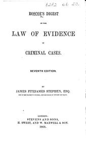A Digest of the Law of Evidence in Criminal Cases. Seventh edition. By J. F. Stephen