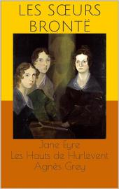 Jane Eyre / Les Hauts de Hurlevent (Wuthering Heights) / Agnès Grey