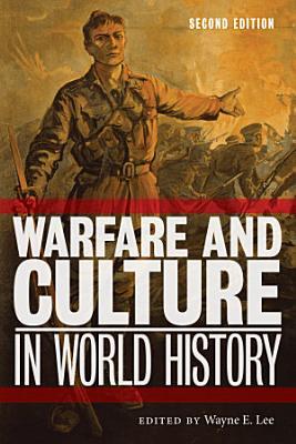 Warfare and Culture in World History  Second Edition PDF