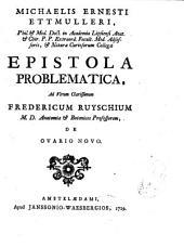 Michaelis Ernesti Ettmulleri... Epistola problemetica, Ad... Fredericum Ruyschium... de ovario novo