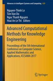 Advanced Computational Methods for Knowledge Engineering: Proceedings of the 5th International Conference on Computer Science, Applied Mathematics and Applications, ICCSAMA 2017
